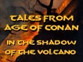 Tales of Conan - In the Shadow of the Volcano