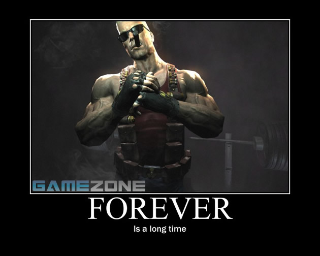 Duke Nukem Forever Motivational Poster; Forever: Is a long time