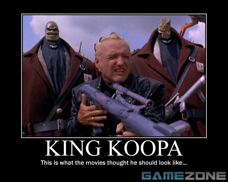King Koopa Motivational Poster; King Koopa: This is what the movies thought he should look like