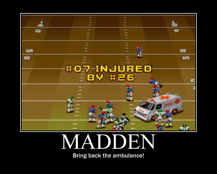 Madden Ambulance Motivational Poster; Madden: Bring back the ambulance