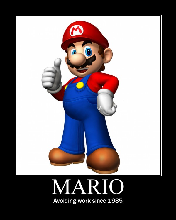 Mario Avoiding Work Motivational Poster; Mario: Avoiding work since 1985