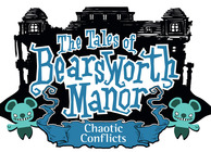 The Tales of Bearsworth Manor: Chaotic Conflicts Image