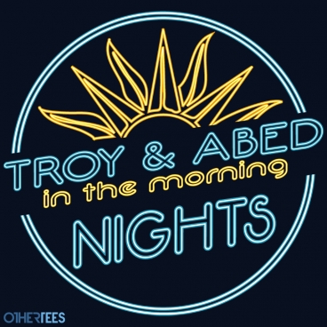 Troy and abed in the morning nights!