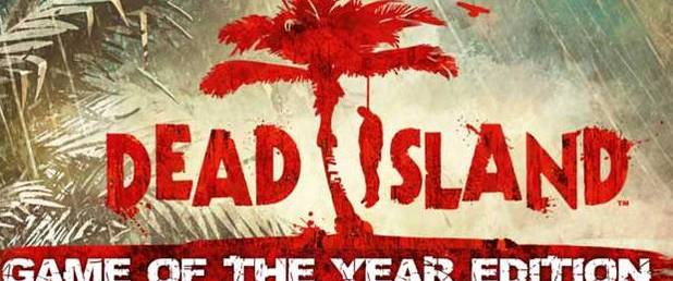Dead Island - Game of the Year Edition - Feature