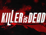 killer is dead