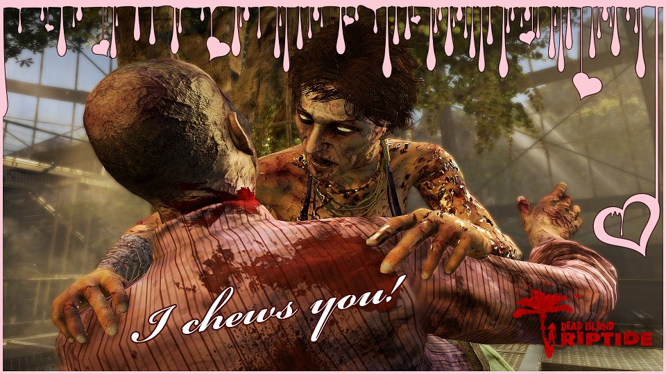 Dead Island Riptide Valentines Day Card - I chews you
