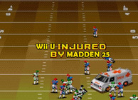Wii U injured by madden 25, madden ambulance