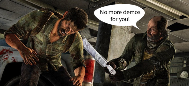 No more demos for The Last of Us