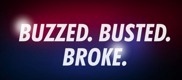 Buzzed Busted Broke