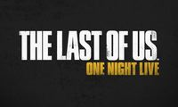 Article_list_the_last_of_us_one_night_live