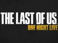 Hot_content_the_last_of_us_one_night_live