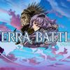 Terra Battle Screenshot - 1172104
