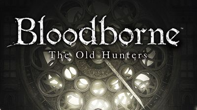 Bloodborne: The Old Hunters Review