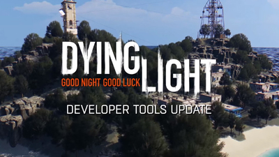 Dying Light Dev Tools updated to support co-op and deathmatch maps