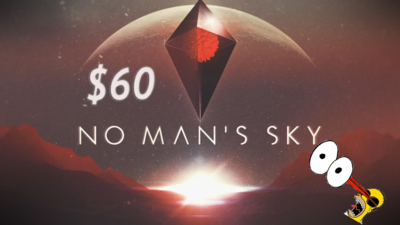 No Man's Sky is $60 and that's not an issue
