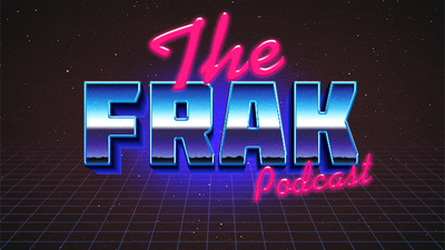 the frak show podcast Ep. 44