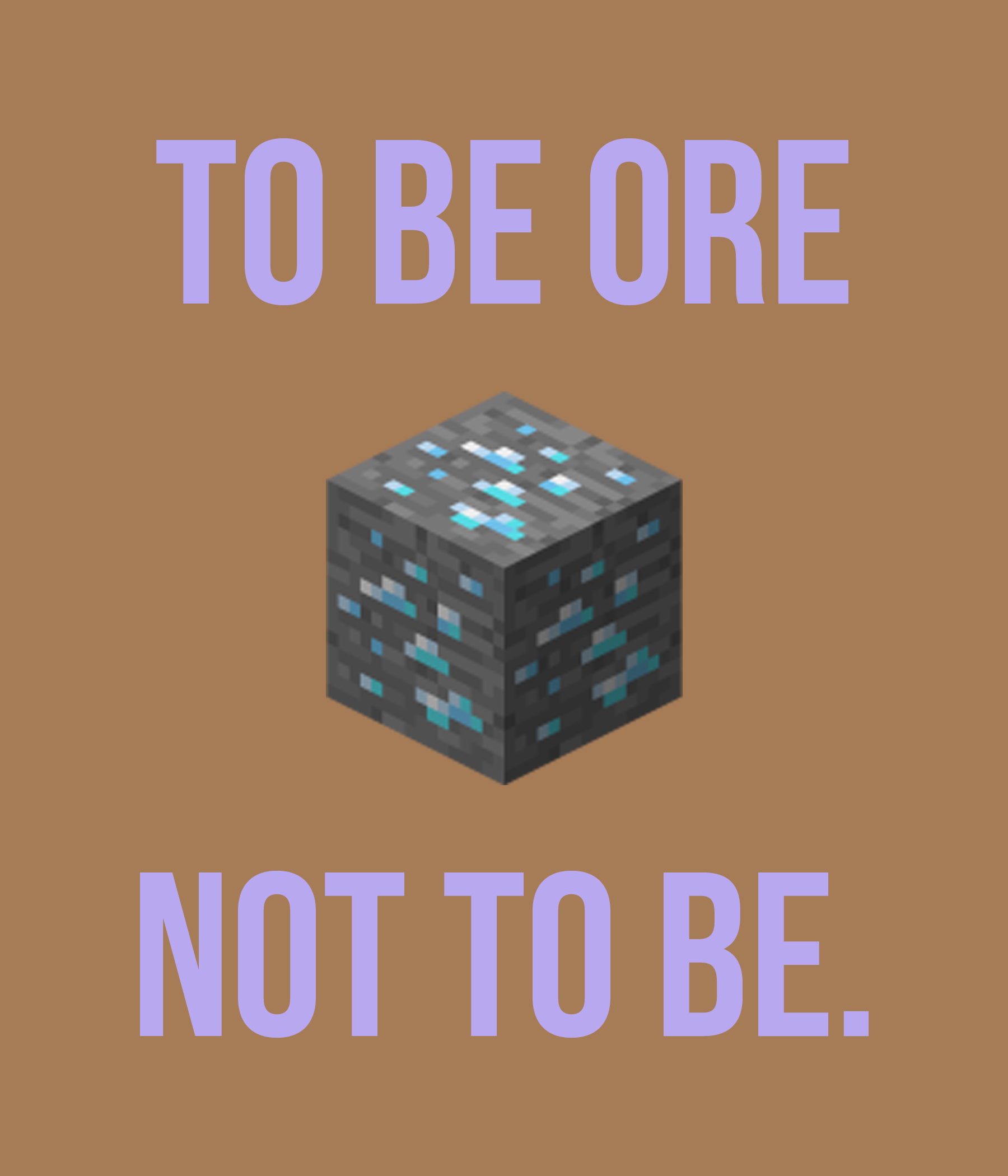to be ore not to be minecraft shirt