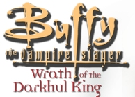 Buffy the Vampire Slayer: Wrath of the Darkhul King Image