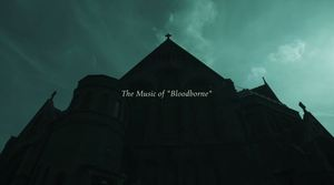 Bloodborne | The Music Of