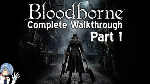 Bloodborne Walkthrough Part 1: The Dream Is Real