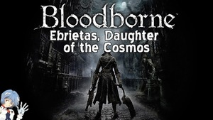 Bloodborne: Ebrietas, Daughter of Cosmos