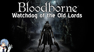 Bloodborne: Watchdog of the Old Lords Boss Fight