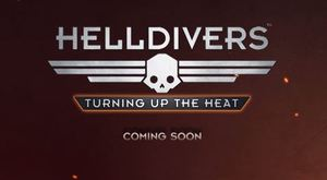 HELLDIVERS | Turning up the Heat Teaser Trailer