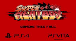 Super Meat Boy | PS4 and PS Vita Announcement Trailer