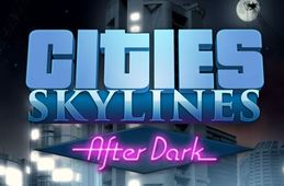Cities: Skylines After Dark Expansion | Reveal Trailer