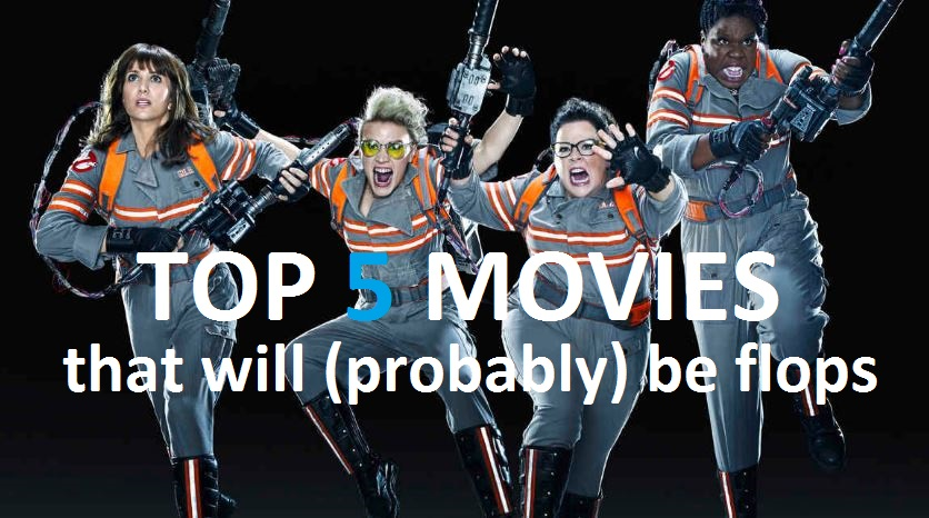 Top 5 2016 Movies That Will (Probably) Be Flops