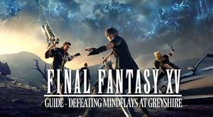 Final Fantasy XV Guide: Defeating the Mindflays at Greyshire Glacier Grotto